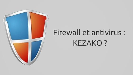 Différence Firewall et antivirus